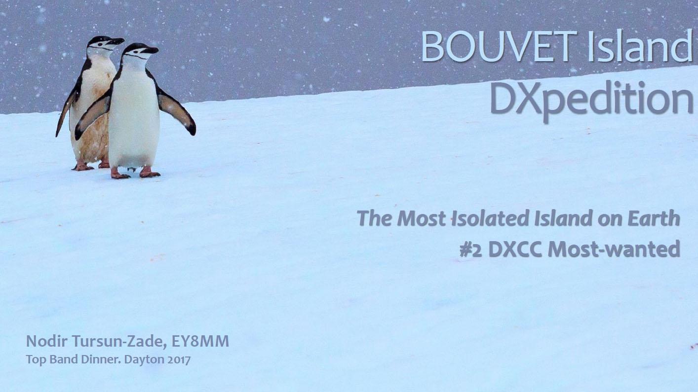 3Y0Z Bouvet Island DX Pedition 160m presentation Nodir Tursun Zade EY8MM Dayton 2017