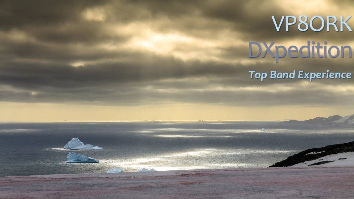 VP8ORK South Orkney Islands Top Band experience DX Pedition